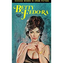 Betty Fedora Issue Two: Kickass Women in Crime Fiction: 2