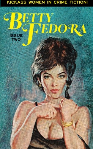 betty-fedora-issue-two-kickass-women-in-crime-fiction