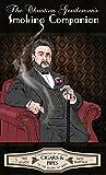 The Christian Gentleman's Smoking Companion: A Celebration of Smoking to the Glory of God