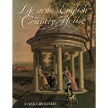 A Life in the English Country House: A Social and Architectural History