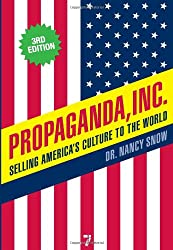 Propaganda Inc, 3rd Edition : Selling America's Culture to the World, 3rd Edition