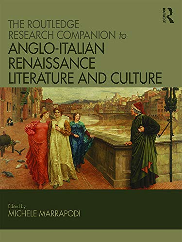 The Routledge Research Companion to Anglo-Italian Renaissance Literature and Culture (English Edition)
