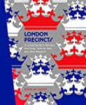 London Precincts: A Curated Guide to...