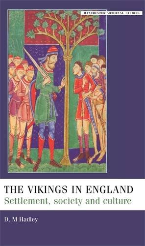 The vikings in England: Settlement, society and culture (Manchester Medieval Studies)
