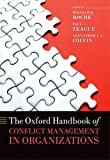 The Oxford Handbook of Conflict Management in Organizations (Oxford Handbooks) (English Edition)