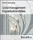 Sozialmanagement - Organisationslehre: Lösungen für das Fernstudium