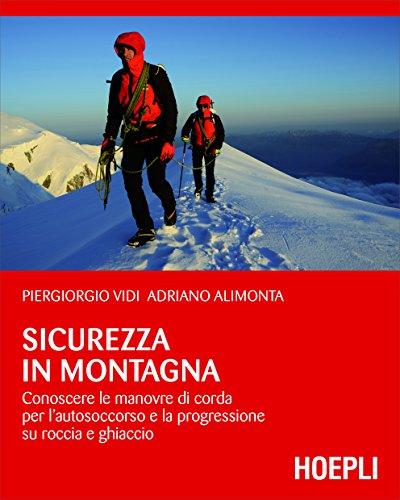 Sicurezza in montagna: conoscere le manovre di corda per l'autosoccorso e la progressione su roccia e ghiaccio