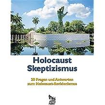 Holocaust Skeptizismus: 20 Fragen Und Antworten Zum Holocaust-Revisionismus