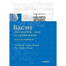 Bach-Handbuch, 7 Bde., Bd.5, Bachs Kammermusik und Orchesterwerke