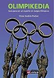 Image de Olimpikedia: Guía para ser un experto en Juegos Olímpicos