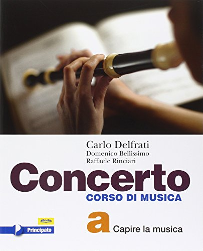 Concerto. Vol. A. Con e-book. Con espansione online. Per la Scuola media