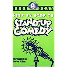 [(Step by Step to Stand-up Comedy)] [Author: Greg Dean] published on (July, 2000)