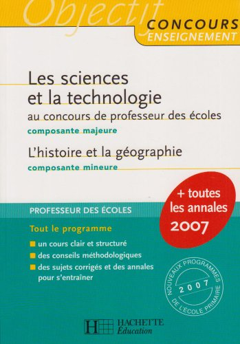 Les sciences et la technologie : Composante majeure au concours de professeur des écoles ; L'histoire et la géographie, Composante mineure