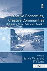 Creative Economies, Creative Communities: Rethinking Place, Policy and Practice