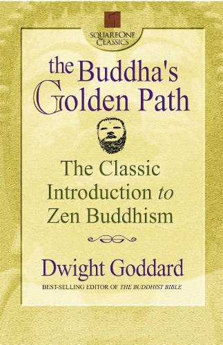 The Buddha's Golden Path: The Classic Introduction to Zen Buddhism (Square One Classics) por Dwight Goddard