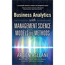 Business Analytics with Management Science Models and Methods (FT Press Analytics)