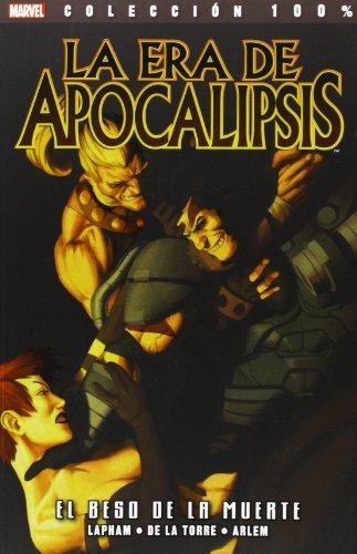 La era del apocalipsis 02: El beso de la muerte (100% Marvel (panini))