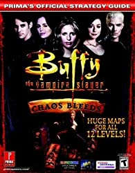 Buffy the Vampire Slayer: Chaos Bleeds (Prima's Official Strategy Guide) by David Hodgson (2003-08-26)