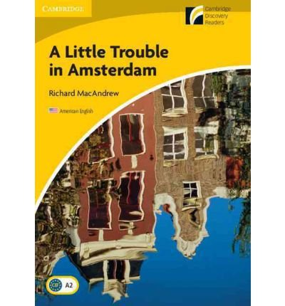 [(A Little Trouble in Amsterdam Level 2 Elementary/Lower-Intermediate American English)] [Author: Richard MacAndrew] published on (May, 2010)