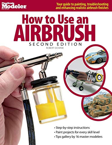 How to Use an Airbrush (FineScale Modeler Books) por Robert Downie
