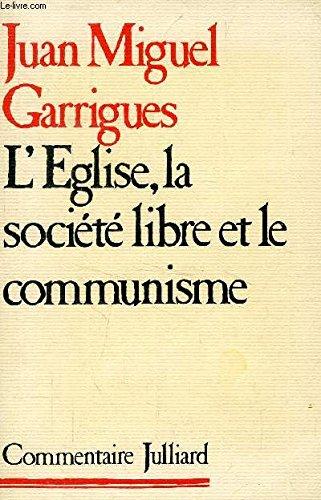 L'Église, la société libre et le communisme par Juan Garrigues