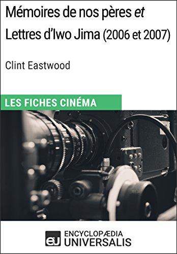 Mémoires de nos pères et Lettres d'Iwo Jima de Clint Eastwood: Les Fiches Cinéma d'Universalis