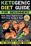 Ketogenic Diet Guide for Beginners: Facts About High-Fat Foods That'll Keep You Up