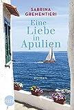 Eine Liebe in Apulien von Sabrina Grementieri