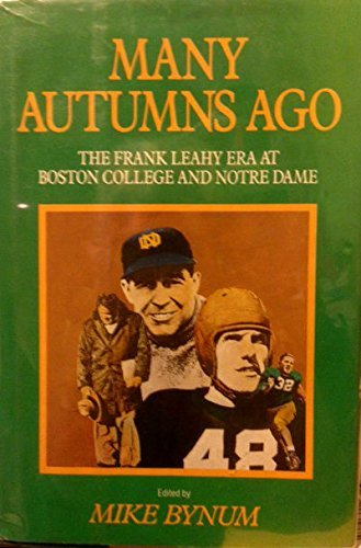 Frank Leahy Notre Dame (Many Autumns Ago: The Frank Leahy Era at Boston College and Notre Dame)