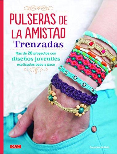 Pulseras De La Amistad Trenzadas (El Libro De..) por Suzanne McNeill