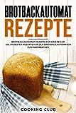 Brotbackautomat Rezepte: Brotbackautomat