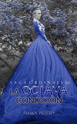 La Octava Condición  (Saga Ordinales nº 2) por Phavy Prieto