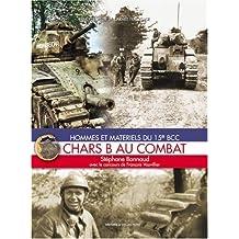 Chars B Au Combat: Hommes Et Materiels Du 15e Bcc: Hommes Et Materials Du 15e Bcc (L'Encyclopedie de L'Armee Francaise)