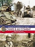 Chars B au combat. - Hommes et matériels du 15e BCC