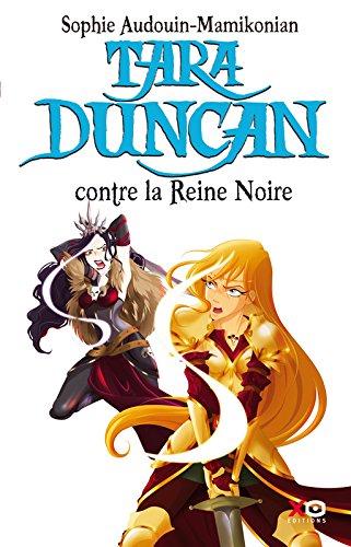 Tara duncan - tome 9 contre la reine noire por Sophie Audouin-Mamikonian