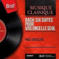 Bach: Six suites pour violoncelle seul (Stereo Version)