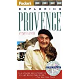 Exploring Provence, 2nd Edition (Fodor's Exploring Provence, 2nd ed)