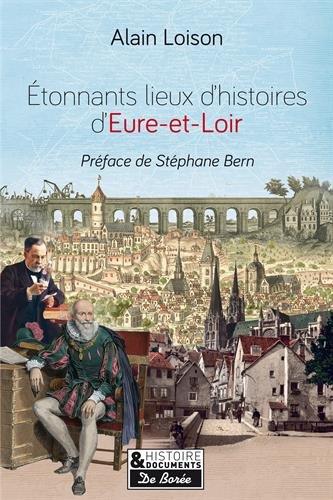 CLAVILLE ET ENVIRONS - Etonnants lieux d'histoire en Eure-et-Loir