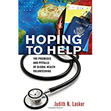 Hoping to Help: The Promises and Pitfalls of Global Health Volunteering