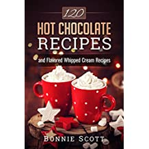 120 Hot Chocolate Recipes (English Edition)