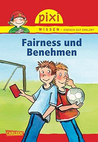 Pixi Wissen, Band 9: Fairness und Benehmen