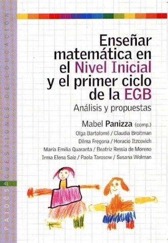 Enseñar matematicas en el nivel inicial y el primer ciclo de la egb (analisis y propuestas) por Mabel Panizza