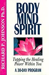 Body Mind Spirit: Tapping the Healing Power Within You