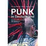 Punk in Deutschland: Sozial- und kulturwissenschaftliche Perspektiven (Cultural Studies)