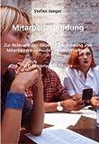 Mitarbeiterbindung: Zur Relevanz der dauerhaften Bindung von Mitarbeitern in modernen Unternehmen - Stefan Jäger