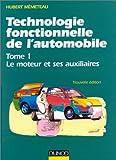 Technologie fonctionnelle de l'automobile - Tome 1, Le moteur et ses auxiliaires - Dunod - 02/07/1997