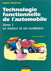 Technologie fonctionnelle de l'automobile : Tome 1, Le moteur et ses auxiliaires