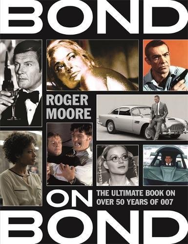 bond-on-bond-the-ultimate-book-on-over-50-years-of-007
