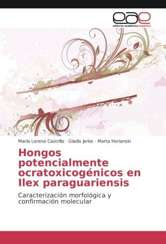 Hongos potencialmente ocratoxicogénicos en Ilex paraguariensis: Caracterización morfológica y confirmación molecular por María Lorena Castrillo