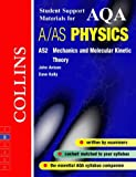 AQA (A) Physics AS2: Mechanics and Molecular Kinetic Theory (Collins Student Support Materials)